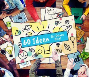 60 Ideen für Deinen Blog