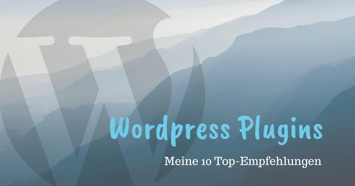 Wordpress Plugins - Meine 10 Top Empfehlungen
