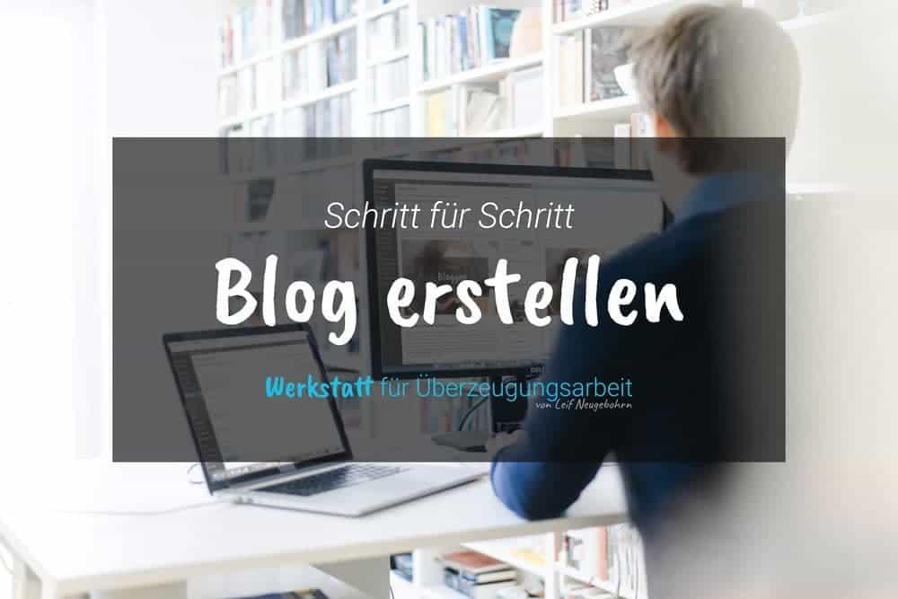 Blog erstellen leicht gemacht - Schritt für Schritt Anleitung